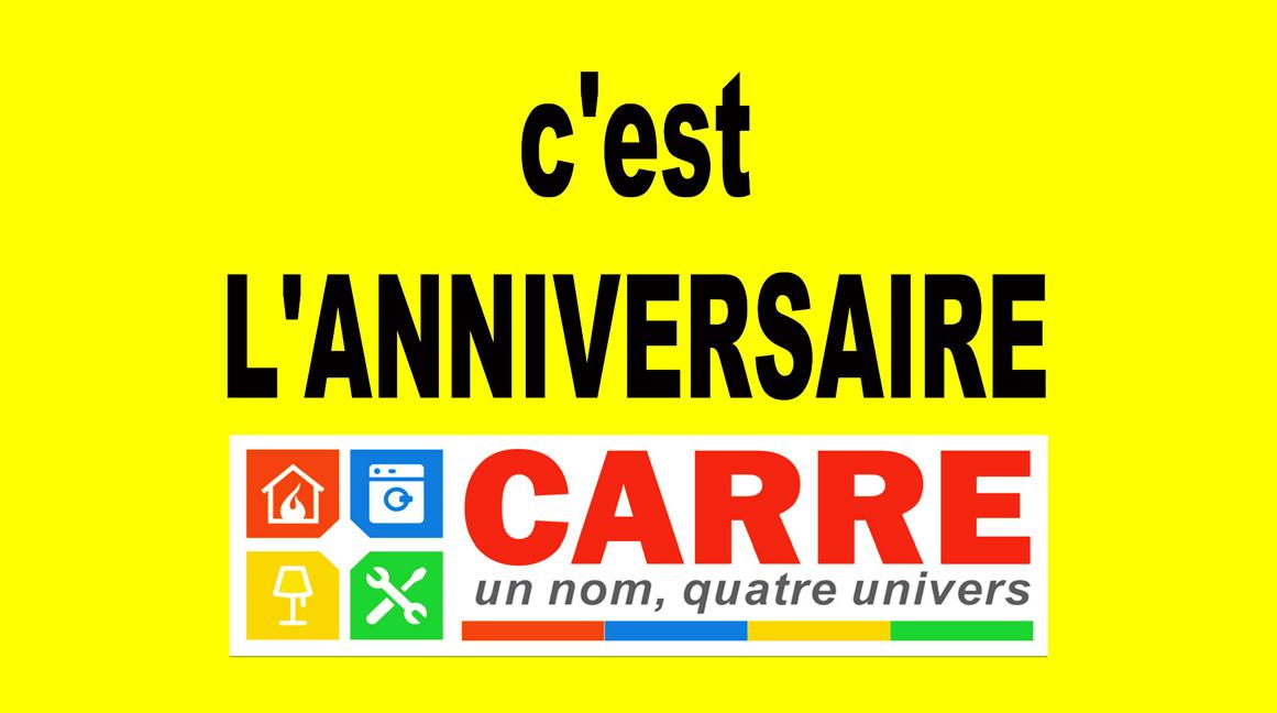 Actualité : c'est l'anniversaire chez Carre !